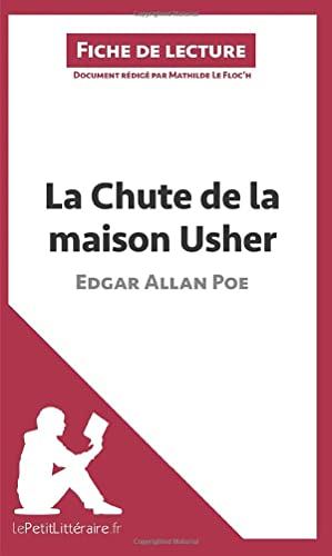 9782806231000: La Chute de la maison Usher d'Edgar Allan Poe (Fiche de lecture): R�sum� Complet Et Analyse D�taill�e De L'oeuvre