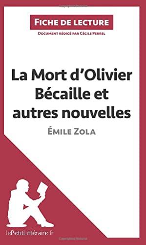 9782806231048: La Mort d'Olivier Bécaille et autres nouvelles de Émile Zola (Fiche de lecture): Résumé complet et analyse détaillée de l'oeuvre (French Edition)
