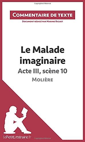 Le Malade imaginaire de Molière - Acte III, scène 10: Commentaire de texte (French ...