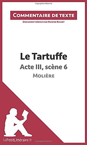 9782806236203: Le Tartuffe de Molière - Acte III, scène 6 (Commentaire) (French Edition)