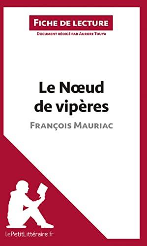 9782806237569: Le Noeud de vipères de François Mauriac (Fiche de lecture): Résumé Complet Et Analyse Détaillée De L'oeuvre