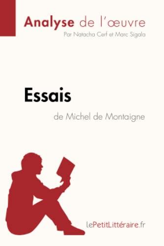 9782806241665: Essais de Montaigne (Fiche de lecture): R�sum� Complet Et Analyse D�taill�e De L'oeuvre