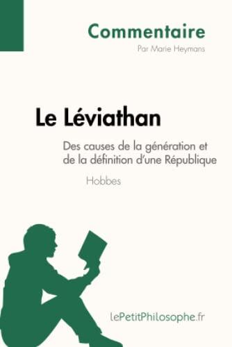 9782806246011: Le L�viathan de Hobbes - Des causes de la g�n�ration et de la d�finition d'une R�publique (Commentaire): Comprendre La Philosophie Avec Lepetitphilosophe.Fr