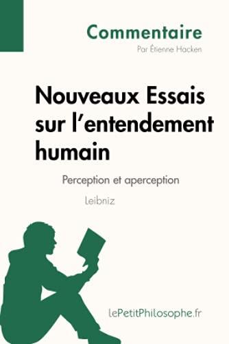 9782806246073: Nouveaux Essais sur l'entendement humain de Leibniz - Perception et aperception (Commentaire): Comprendre La Philosophie Avec Lepetitphilosophe.Fr (French Edition)