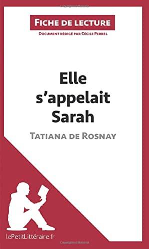 9782806251961: Elle s'appelait Sarah de Tatiana de Rosnay (Fiche de lecture): R�sum� Complet Et Analyse D�taill�e De L'oeuvre