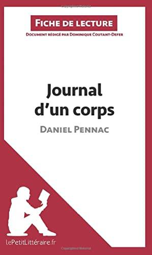 9782806252005: Journal d'un corps de Daniel Pennac (Fiche de lecture): Résumé Complet Et Analyse Détaillée De L'oeuvre (French Edition)