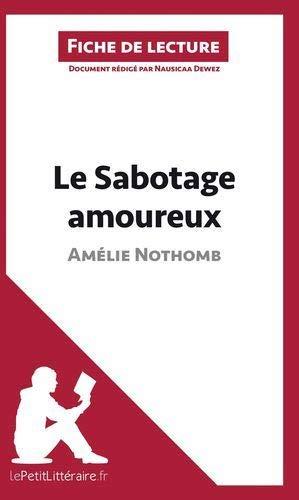 9782806253392: Analyse : Le Sabotage amoureux d'Amélie Nothomb (analyse complète de l'oeuvre et résumé): Résumé complet et analyse détaillée de l'oeuvre