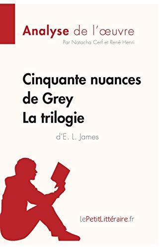 9782806253903: Cinquante nuances de Grey de E. L. James - La trilogie (Fiche de lecture): Résumé Complet Et Analyse Détaillée De L'oeuvre