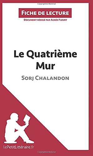 9782806255235: Le Quatrième Mur de Sorj Chalandon (Fiche de lecture): Résumé Complet Et Analyse Détaillée De L'oeuvre