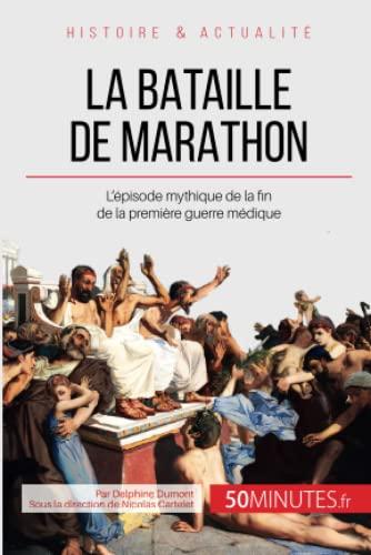 9782806255891: La bataille de Marathon: Le conflit mytique qui a mis fin à la première guerre médique