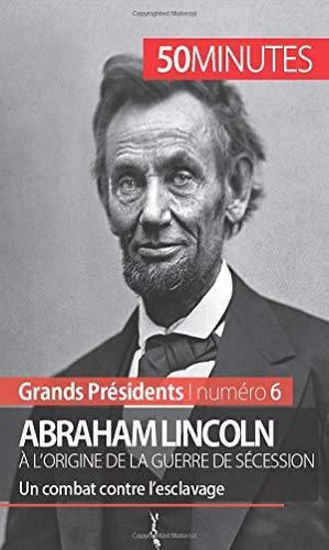 Abraham Lincoln A L Origine De La