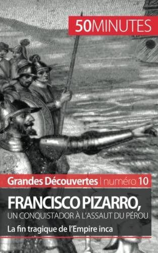 9782806256379: Francisco Pizarro, un conquistador à l'assaut du Pérou: La fin tragique de l'Empire inca