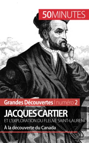 9782806256386: Jacques Cartier et l'exploration du fleuve Saint-Laurent: � la d�couverte du Canada