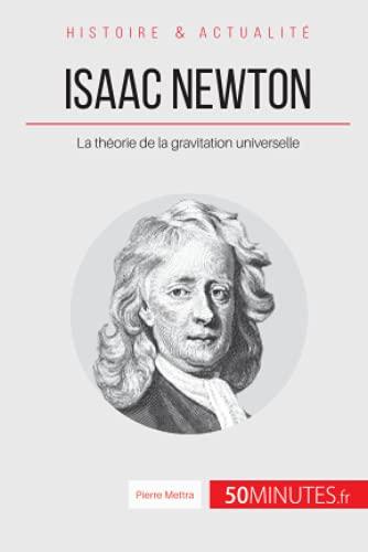9782806256508: Isaac Newton: La théorie de la gravitation universelle (French Edition)