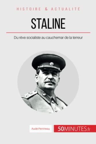 9782806256621: Staline, l'homme d'acier: Du rêve socialiste au cauchemar de la terreur (French Edition)
