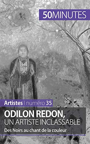 9782806258236: Odilon Redon, un artiste inclassable: Des Noirs au chant de la couleur (French Edition)