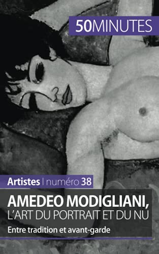 9782806258250: Amedeo Modigliani, l'art du portrait et du nu: Entre tradition et avant-garde (French Edition)