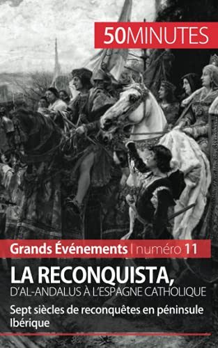 9782806259318: La Reconquista, d'al-Andalus à l'Espagne catholique: Sept siècles de reconquêtes en péninsule Ibérique (French Edition)