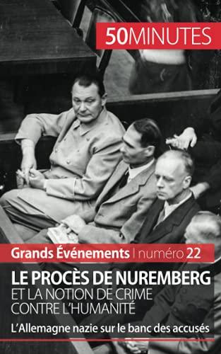 9782806259752: Le procès de Nuremberg et la notion de crime contre l'humanité: L?Allemagne nazie sur le banc des accusés