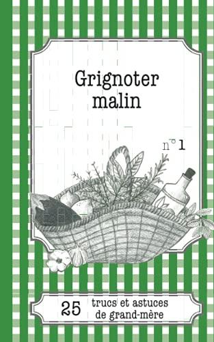 9782806260185: Grignoter malin: 25 Trucs Et Astuces De Grand-M�re
