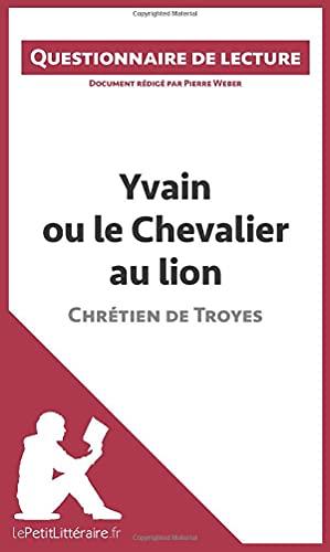 9782806261380: Yvain ou le Chevalier au lion de Chrétien de Troyes: Questionnaire de lecture (French Edition)