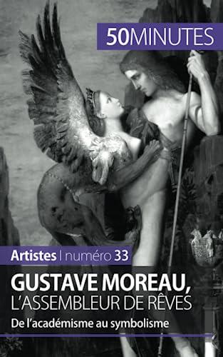 9782806261540: Gustave Moreau, l'assembleur de rêves: De l'académisme au symbolisme (French Edition)