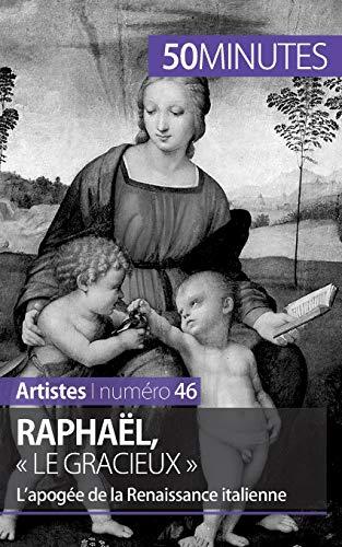 9782806261663: Raphaël, « le gracieux »: L'apogée de la Renaissance italienne (French Edition)