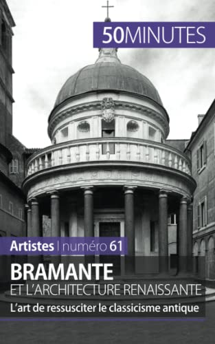 9782806261823: Bramante et l'architecture renaissante: L'art de ressusciter le classicisme antique (French Edition)