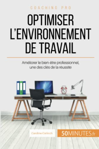 9782806262363: Comment optimiser son environnement de travail ?: Focus sur ce facteur de réussite