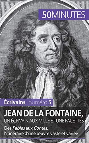 9782806263339: Jean de La Fontaine, un écrivain aux mille et une facettes: Des Fables aux Contes, l?itinéraire d?une ?uvre vaste et variée