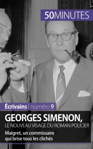 9782806263599: Georges Simenon, le nouveau visage du roman policier: Maigret, un commissaire qui brise tous les clich�s