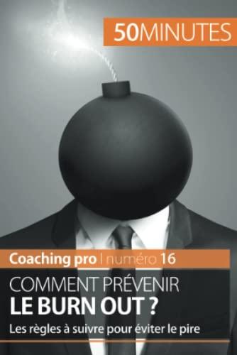 9782806264275: Comment prévenir le burn out ?: Les règles à suivre pour éviter le pire