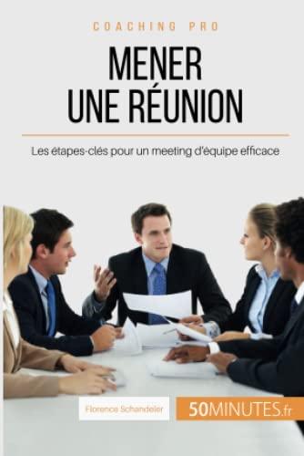 9782806264312: Mener une réunion: Les étapes-clés pour un meeting d'équipe efficace