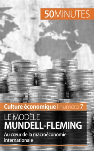 9782806264619: Le modèle Mundell-Fleming: Au cœur de la macroéconomie internationale (French Edition)