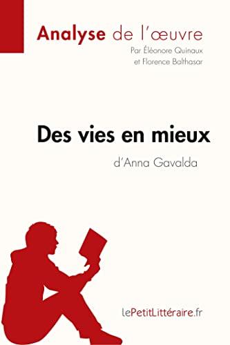 9782806265616: Des vies en mieux d'Anna Gavalda: Résumé Complet Et Analyse Détaillée De L'oeuvre (French Edition)