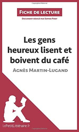 9782806265791: Les gens heureux lisent et boivent du café d'Agnès Martin-Lugand (Fiche de lecture): Résumé complet et analyse détaillée de l'oeuvre (French Edition)