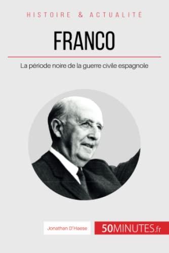 9782806266729: Franco et la guerre civile : Une figure noire de l'histoire espagnole (Grandes Personnalités)