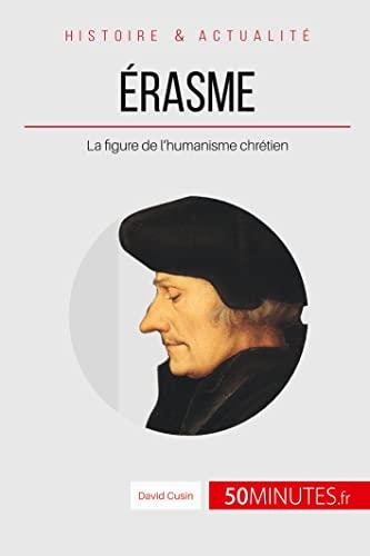 9782806266811: Érasme, le prince des humanistes: Concilier l'étude des anciens et l'enseignement évangélique (French Edition)