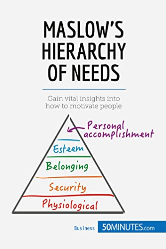 9782806269348: Maslow's Hierarchy of Needs: Understand the true foundations of human motivation
