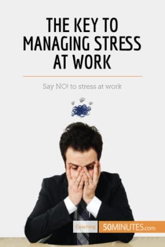 9782806269362: The Key to Managing Stress at Work: Say No! To Stress At Work