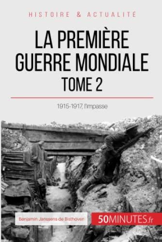 9782806271594: La Première Guerre mondiale. Tome 2: 1915-1917, l'impasse (French Edition)