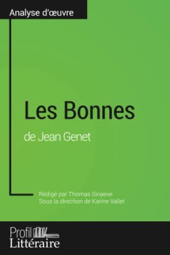 9782806278364: Les Bonnes de Jean Genet (Analyse approfondie): Approfondissez Votre Lecture Des Oeuvres Classiques Et Modernes Avec Profil-Litteraire.Fr