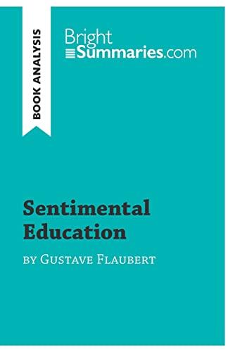 Sentimental Education by Gustave Flaubert (Book Analysis): Bright Summaries