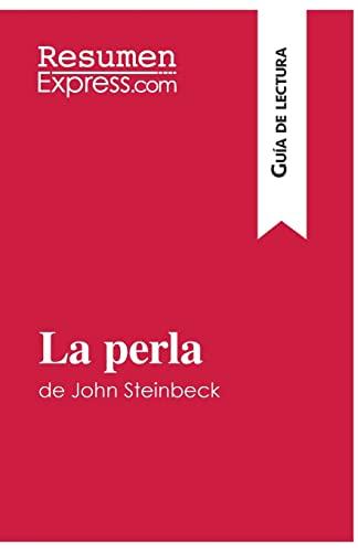 La perla de John Steinbeck (Gu?a de: Resumenexpress.Com, .