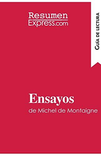 Ensayos de Michel de Montaigne (Guía de: Resumenexpress.Com