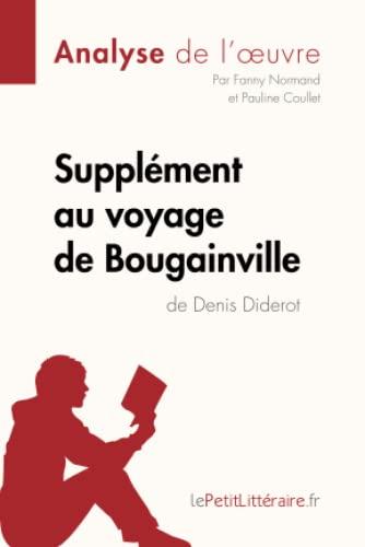 9782806294067: Supplément au voyage de Bougainville de Denis Diderot (Analyse de l'oeuvre): Comprendre la littérature avec lePetitLittéraire.fr