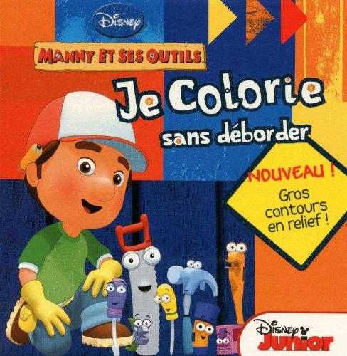 Je colorie sans déborder Manny et ses outils (French Edition) (9782806300966) by [???]