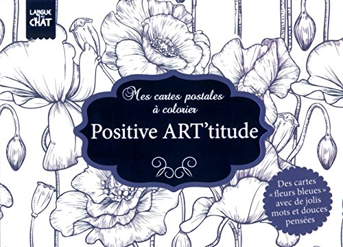 9782806306623: Fleurs bleues - Positive ART'titude [ Attitude ] - mes cartes postales a colorier [ coloring post cards ] (French Edition)