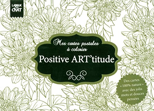 9782806306630: 100% nature - Positive ART'titude [ attitude ] - mes cartes postales a colorier [ coloring post cards ] (French Edition)