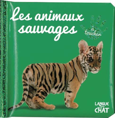 9782806309716: Bébé touche-à-tout - Les animaux sauvages - Imagier photo avec matières à toucher - Dès 12 mois